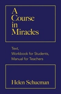 A Course in Miracles: Text, Workbook for Students, Manual for Teachers (Paperback)