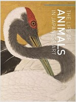 The Life of Animals in Japanese Art (Hardcover)