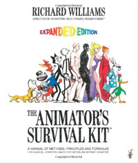 The Animator's Survival Kit: A Manual of Methods, Principles and Formulas for Classical, Computer, Games, Stop Motion and Internet Animators (Paperback, Expanded)