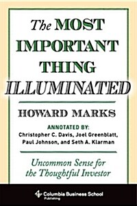 The Most Important Thing Illuminated: Uncommon Sense for the Thoughtful Investor (Hardcover)