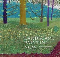 Landscape Painting Now : From Pop Abstraction to New Romanticism (Hardcover)
