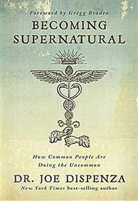 Becoming Supernatural (Paperback)