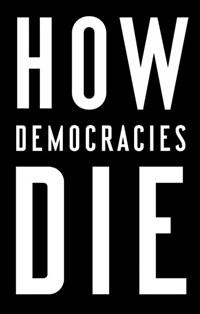 How Democracies Die (Paperback)
