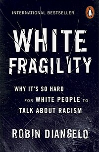 White Fragility : Why It's So Hard for White People to Talk About Racism (Paperback)