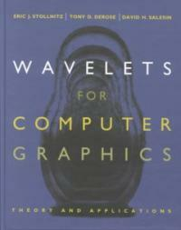Wavelets for computer graphics : theory and applications