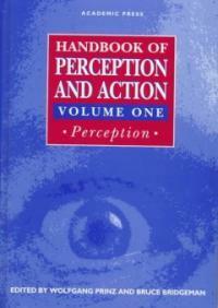 Handbook of perception and action . 1: : Perception