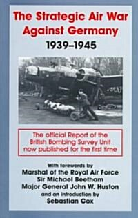 The Strategic Air War Against Germany, 1939-1945 (Hardcover)
