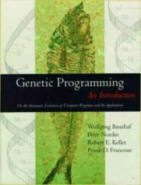Genetic programming : an introduction on the automatic evolution of computer programs and its applications