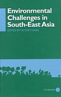 Environmental Challenges in South-East Asia (Hardcover)