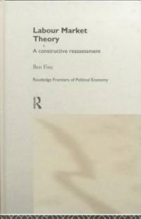 Labour market theory : a constructive reassessment