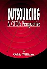 Outsourcing : A CIOs Perspective (Hardcover)