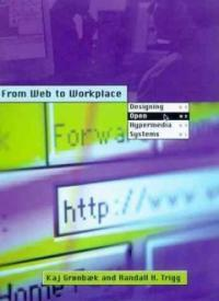 From Web to workplace : designing open hypermedia systems