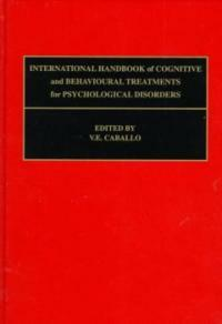 International handbook of cognitive and behavioural treatments for psychological disorders 1st ed