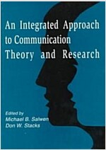 An Integrated Approach to Communication Theory and Research (Paperback)