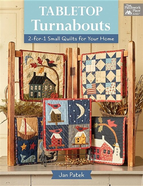 Tabletop Turnabouts: 2-For-1 Small Quilts for Your Home (Paperback)