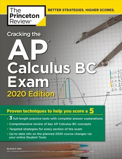 Cracking the AP Calculus BC Exam, 2020 Edition: Practice Tests & Proven Techniques to Help You Score a 5 (Paperback)