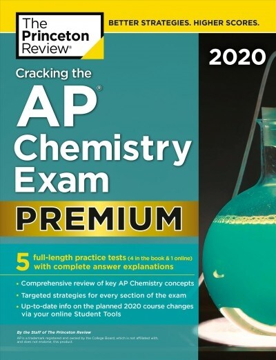 Cracking the AP Chemistry Exam 2020, Premium Edition: 5 Practice Tests + Complete Content Review (Paperback)
