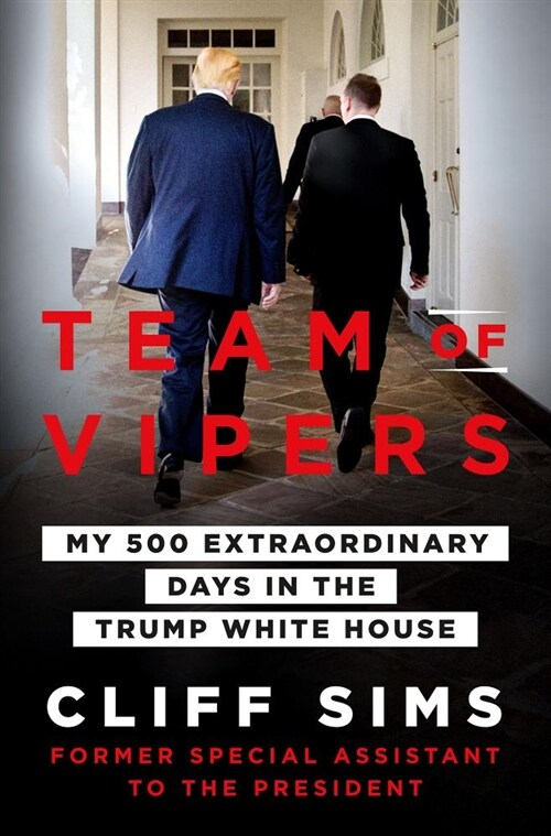 Team of Vipers: My 500 Extraordinary Days in the Trump White House (Hardcover)
