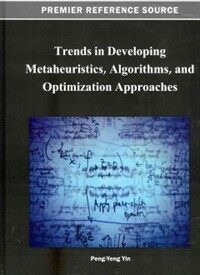 Trends in developing metaheuristics, algorithms, and optimization approaches