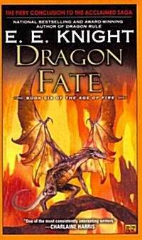 Dragon Fate: Book Six of the Age of Fire (Mass Market Paperback)