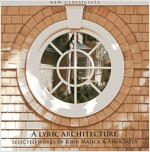 A Lyric Architecture: Selected Works of John Malick & Associates New Classicists (Hardcover)