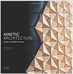 Kinetic Architecture:: Designs for Active Envelopes (Hardcover)