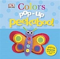 Pop-Up Peekaboo! Colors: Pop-Up Surprise Under Every Flap! (Board Books)