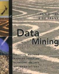 Data mining : practical machine learning tools and techniques with Java implementations