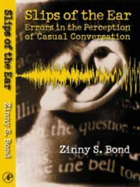 Slips of the ear: errors in the perception of casual conversation