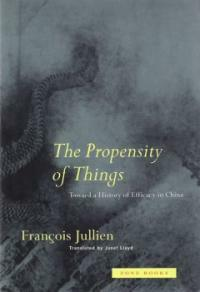 The Propensity of Things: Toward a History of Efficacy in China (Paperback, Revised)