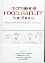 International Food Safety Handbook: Science, International Regulation, and Control (Hardcover)