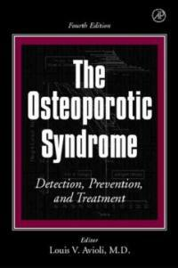 The Osteoporotic syndrome : detection, prevention, and treatment 4th ed