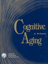Cognitive aging : a primer
