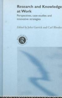 Research and knowledge at work : perspectives, case-studies and innovative strategies