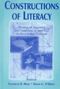 Constructions of literacy : studies of teaching and learning in and out of secondary schools