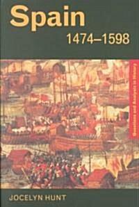 Spain 1474-1598 (Paperback)