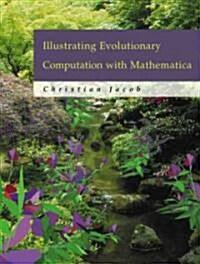 Illustrating Evolutionary Computation with Mathematica (Hardcover)
