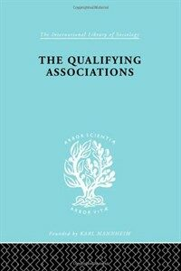 The qualifying association : a study in professionalization