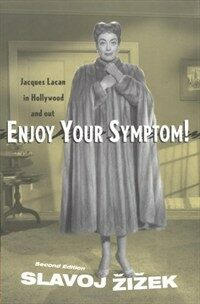 Enjoy your symptom! : Jacques Lacan in Hollywood and out / Rev. ed