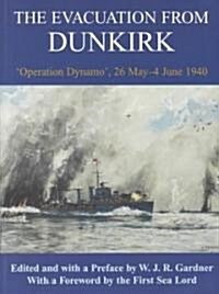The Evacuation from Dunkirk : Operation Dynamo, 26 May-June 1940 (Paperback)
