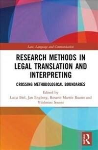 Research methods in legal translation and interpreting : crossing methodological boundaries