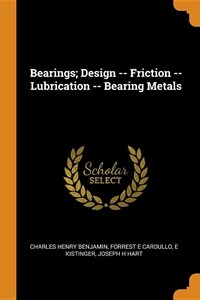 Bearings; Design -- Friction -- Lubrication -- Bearing Metals (Paperback)