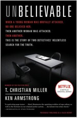 Unbelievable: The Story of Two Detectives' Relentless Search for the Truth (Paperback)