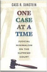 One Case at a Time: Judicial Minimalism on the Supreme Court (Paperback, Revised)