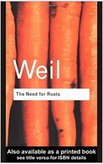 The Need for Roots : Prelude to a Declaration of Duties Towards Mankind (Hardcover, 2 New edition)