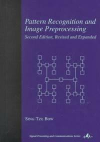 Pattern recognition and image preprocessing 2nd ed., rev. and expanded