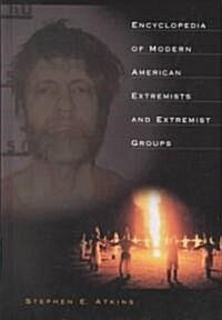 Encyclopedia of Modern American Extremists and Extremist Groups (Hardcover)