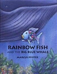 Rainbow Fish and the Big Blue Whale (Hardcover)