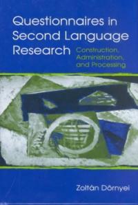 Questionnaires in second language research : construction, administration, and processing