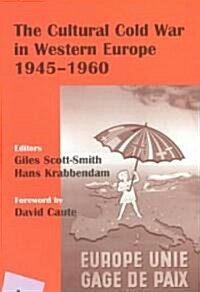 The Cultural Cold War in Western Europe, 1945-60 (Paperback)